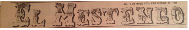 El Mestengo, the name of Monte Vista's newspaper on the October 25, 1968 issue. The newspaper was called this until 1998 when the staff made the switch to The Stampede.